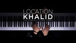 Khalid - Location   The Theorist Piano Cover