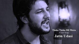 Tubelight - Tinka Tinka Dil Mera | Salman Khan | Pritam | Rahat Fateh Ali Khan (Jatin Udasi Cover)