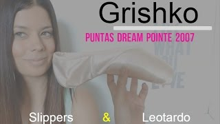 Productos Grishko: Puntas Dream Pointe 2007, Slippers y Leotardo