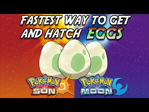 FASTEST WAY TO GET AND HATCH EGGS IN POKEMON SUN AND MOON