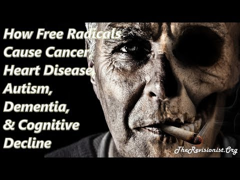 Free Radicals Role in Cancer, Cardiovascular Disease, Autism, Dementia, & Cognitive Decline