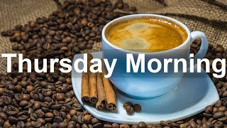 Thursday Morning Jazz - Good Mood Jazz and Bossa Nova Music to Relax