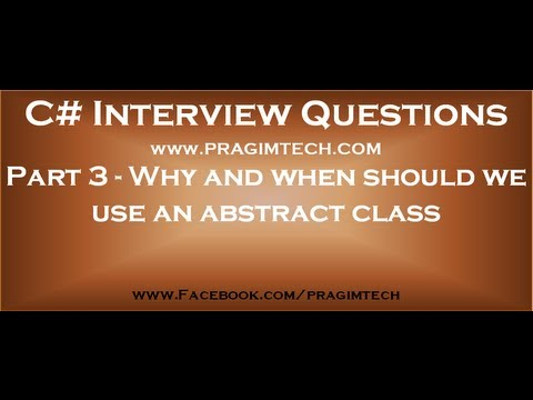 Part 3   Why and when should we use an abstract class