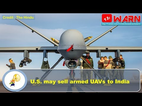U.S. may sell armed UAVs to India