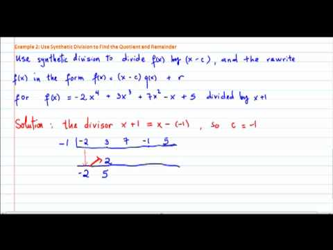 MAC1140 Use Synthetic Division to find Quotient and Remainder