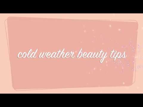 Cold Weather Beauty Tips || The Savvy Beauty