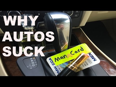 Why Automatic Cars Suck!