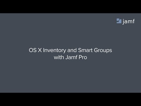 OS X Inventory and Smart Groups with Jamf Pro