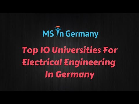 Top 10 Universities For Electrical Engineering In Germany (2018) - MS in Germany™
