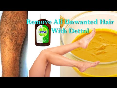 Unwanted Hair Removal | Remove All Unwanted Hair With Dettol | Remove Unwanted Hair Permanently