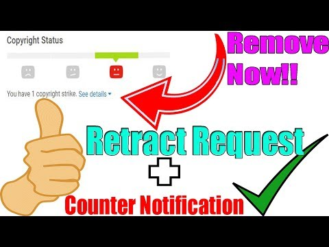 How To Remove Copyright Strike - Retract Copyright Claims + Submit Counter Notification