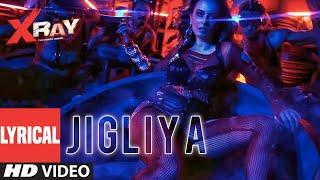 LYRICAL:Jigliya | X Ray (The Inner Image) | Raaj A. | Swati Sharma | Ikka | Rahul S. | Evelyn S.