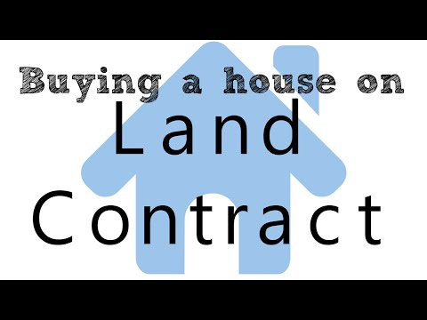 Land Contract | What you need to know now!