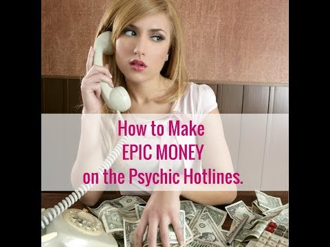 How to Make EPIC MONEY on the Psychic Hotlines Pt 1