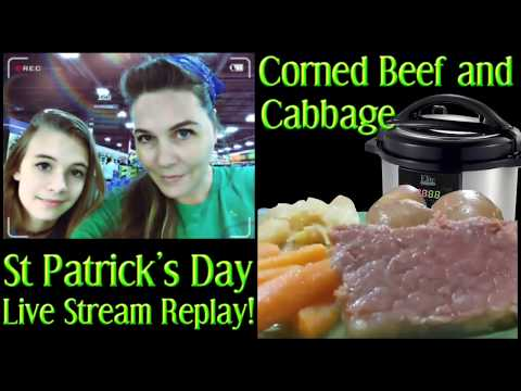 Pressure Cooker Corned Beef and Cabbage! Live Stream Highlights!