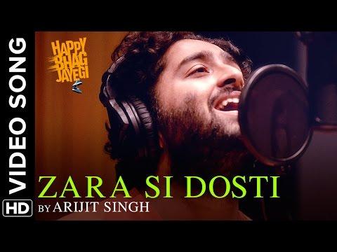 Zara Si Dosti (Official Full Video Song) | Happy Bhag Jayegi | Arijit Singh