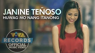 Huwag Mo Nang Itanong — Janine Teñoso | One Song OST [Official Music Video]