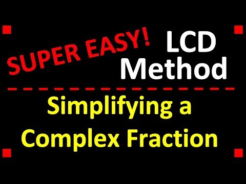 Simplifying a Complex Fraction using the LCD Method