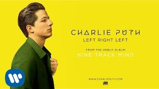 Charlie Puth - Left Right Left [Official Audio]