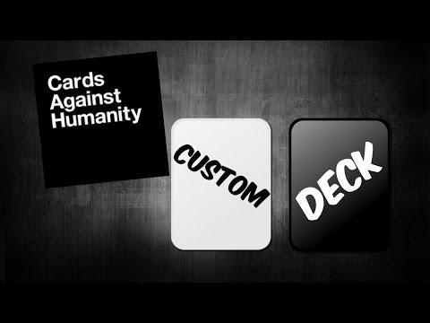 How to create your own custom deck and use it on cards against humanity (pretend your xyzzy)