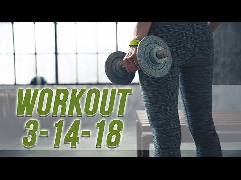 Workout 3-14-18