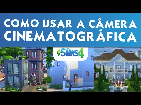 Como Usar a Câmera Cinematográfica? | The Sims 4 | Tutorial