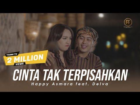 Download Lagu Happy Asmara Cinta Tak Terpisahkan Ft Delva Mp3