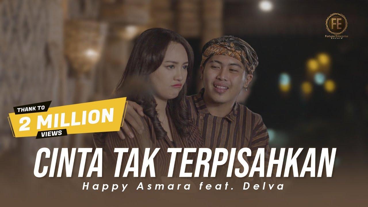 Download HAPPY ASMARA ft DELVA - CINTA TAK TERPISAHKAN ( Official Music Video ) MP3 Gratis