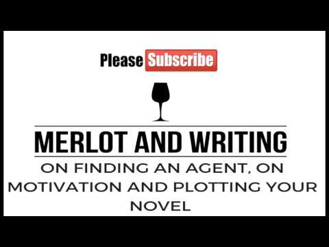 On finding an agent, on motivation and plotting your novel