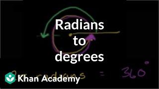 Example Converting Radians To Degrees Trigonometry Khan Academy
