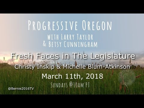 Progressive Oregon with Larry & Betsy - Fresh Faces for the Legislature - Christy & Michelle