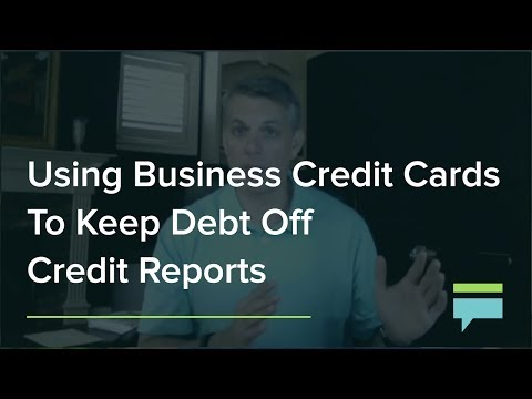 Using Business Credit Cards To Keep Debt Off Credit Reports – Credit Card Insider