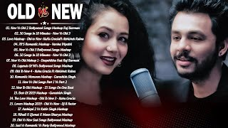 Old Vs New Bollywood Mashup Songs 2020  \ NEW Hindi Songs Mashup Live 2020 _90