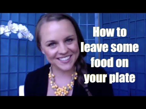 How to stop eating so much and leave food on your plate