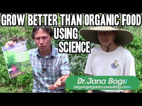 How to Use Science to Grow Better than Organic Food