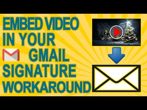 How To Embed Youtube Video In Email - Video in Your Gmail Signature