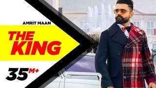 Amrit Maan | The King (Official Video) | Intense | Latest Punjabi Songs 2019 | Speed Records