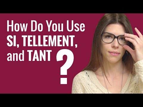 Ask a French Teacher - Si, Tellement, and Tant