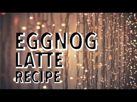EGGNOG LATTE - STARBUCKS COPYCAT