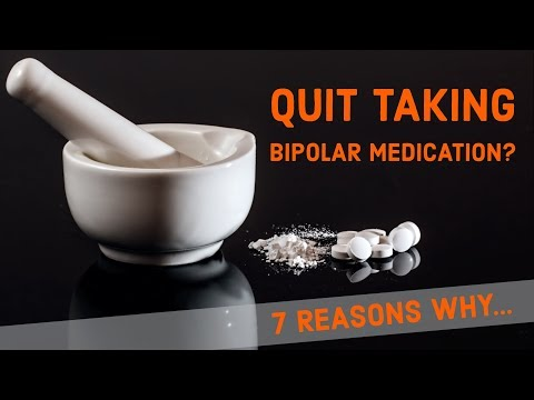 7 Reasons Why People QUIT Taking Medication For Bipolar Disorder!