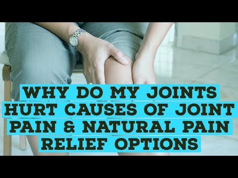 Why Do My Joints Hurt Causes of Joint Pain & Natural Pain Relief Options