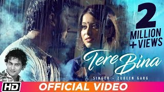 Tere Bina | Zubeen Garg | Gunjan Bhardwaj | Yankee Parashar | Official Video