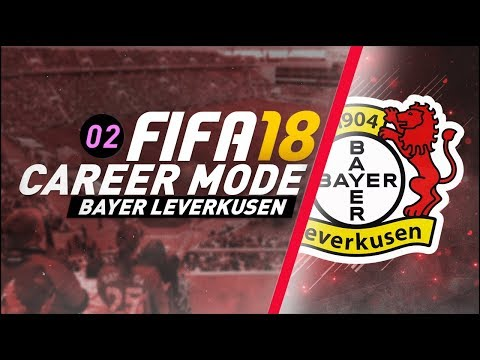 FIFA 18 Bayer Leverkusen Career Mode Ep2 - NEW SIGNING WITH MORE TO COME?!