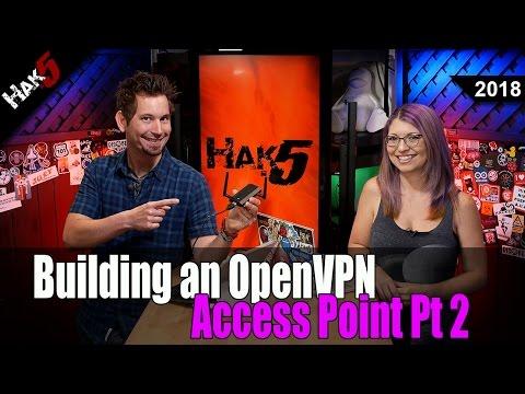 How to Build an OpenVPN Access Point Pt 2 - Hak5 2018