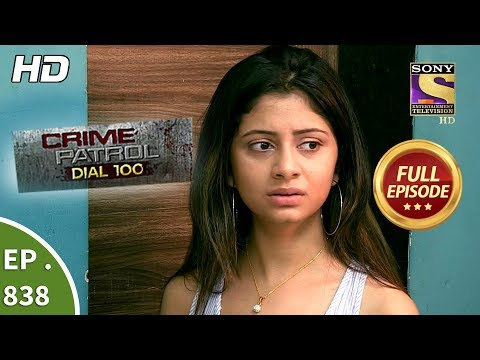 Crime Patrol Dial 100 - Ep 838 - Full Episode - 8th August