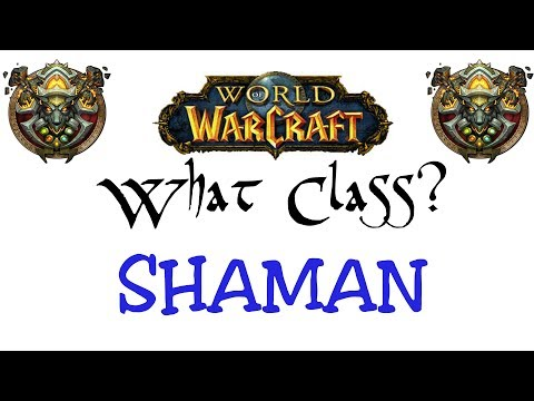 World of Warcraft: Choosing your class (Shaman)