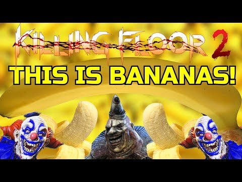 Killing Floor 2   THIS IS BANANAS! - Cucumber 2.0! (A Very Fruity Custom Map)