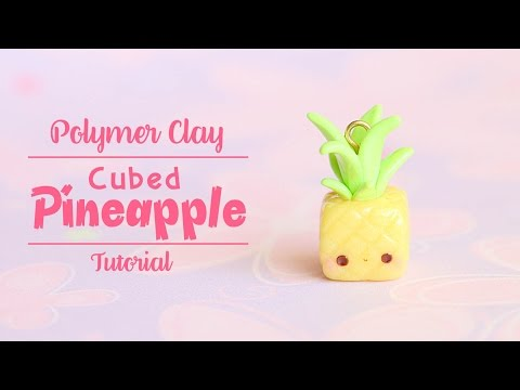 Kawaii Cubed Pineapple│Polymer Clay Tutorial