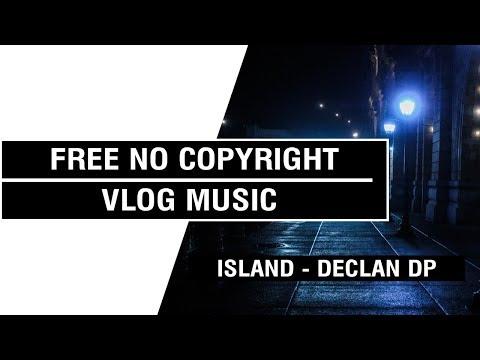 Island - Declan DP [ Non Copyrighted Vlog Music ] ⚡🎧🔥
