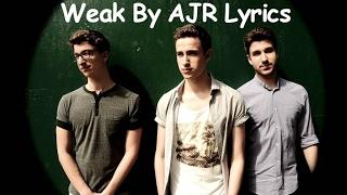 AJR - Weak (Lyrics)